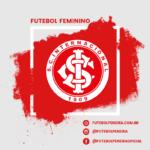Internacional-RS promoverá peneiras para Futebol Feminino!