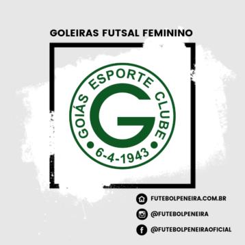Peneiras do Goiás E.C para goleiras de futsal feminino!