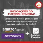 Produtos indicados pelo Futebol Peneira!